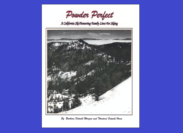 Powder Perfect by Barbara Fritschi Morgan ~ Donation of her book that tells the little known story of the Fritschi Family as avid skiers and early investors in the Squaw Valley ski Area!